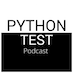 Python Test Podcast